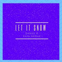 Let It Snow (feat. Papa Shiraz)