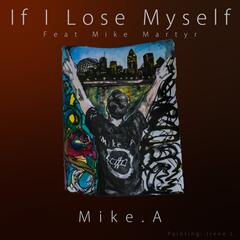 If I Lose Myself (feat. Mike Martyr)
