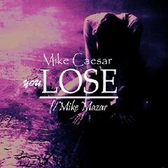 You Lose (feat. Mike Mazar)