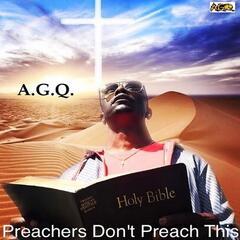 Preachers Don't Preach This