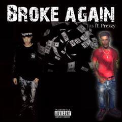 Broke Again (feat. Prezzy)