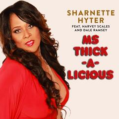 Ms Thick-a-Licious (feat. Harvey Scales & Dale Ramsey)
