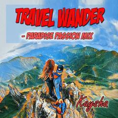 Travel Wander (Paradise Passion Mix)