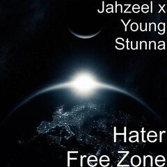 Hater Free Zone (feat. Young Stunna)