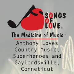 Anthony Loves Country Music, Superheroes and Gaylordsville, Conneticut