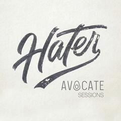 Hater (Avocate Sessions)