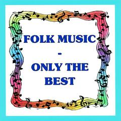 Folk Music - Only the Best