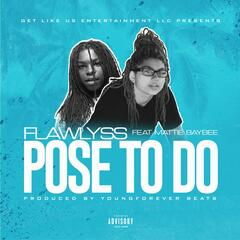 Pose to Do (feat. Matti Baybee)
