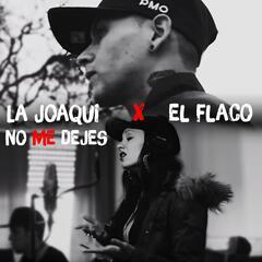 No Me Dejes (feat. El Flaco)
