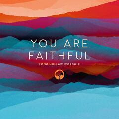 You Are Faithful