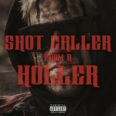 Shot Caller from a Holler (feat. Redneck Souljers)