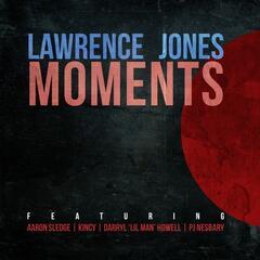 Moments (feat. Aaron Sledge, Kincy, Darryl 'Lil Man' Howell & PJ Nesbary)