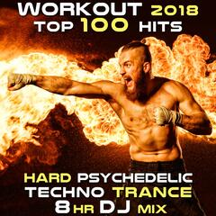 Workout 2018 Top 100 Hits Hard Psychedelic Techno Trance 8hr DJ Mix