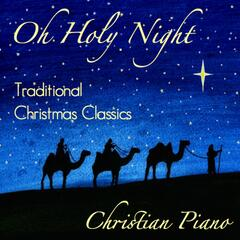 Oh Holy Night: Traditional Christmas Classics