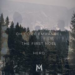 Oh Come Emmanuel / The First Noel / Hero