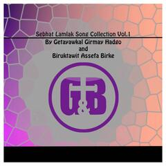 Sebhat Leamlak Song Collection, Vol. 1