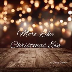 More Like Christmas Eve