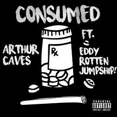Consumed (feat. Eddy Rotten & Jumpship!)