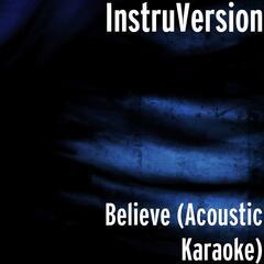 Believe (Acoustic Karaoke Version)