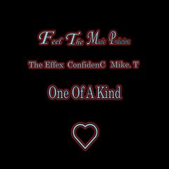 One of a Kind (feat. Mike.T & ConfidenC)