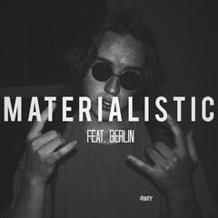 Materialistic (feat. berlin)