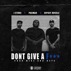 Don't Give a Fucc (feat. Nipsey Hussle & Pacman)