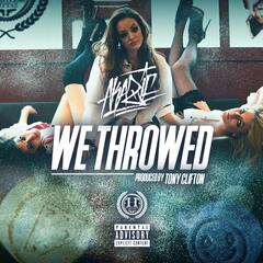 We Throwed