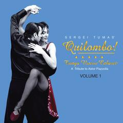 Quilombo! Tango Nuevo Cabaret - A Tribute to Astor Piazzolla Vol. 1