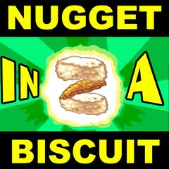 Nugget in a Biscuit 2!!