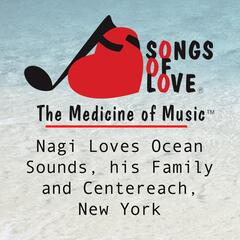 Nagi Loves Ocean Sounds, His Family and Centereach, New York