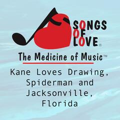 Kane Loves Drawing, Spiderman and Jacksonville, Florida