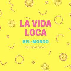La Vida Loca (feat. papa london)