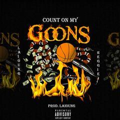 Count on My Goons (feat. Reggie Mills)