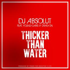 Thicker Than Water (feat. YOUNG CHRIS & DRAG ON)