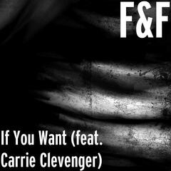 If You Want (feat. Carrie Clevenger)