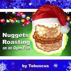 Nuggets Roasting on an Open Fire