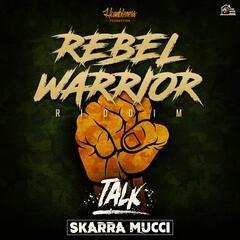 Talk - Rebel Warrior Riddim