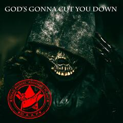 God's Gonna Cut You Down (feat. Adoration Destroyed)