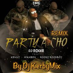 Party a Cho (Remix by DjKerbymix) [feat. Kenny, Mikaben & Roody Roodboy]