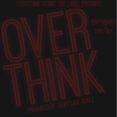 Over Think (feat. LIBEL BEY)