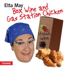 Etta May Box Wine and Gas Station Chicken