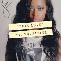 This Love (feat. Tropakana)