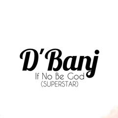 If No Be God (Superstar)