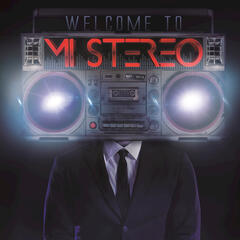 Welcome To Mi Stereo