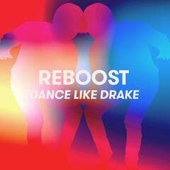 Dance Like Drake