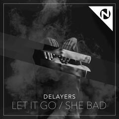 Let It Go / She Bad