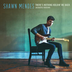 There's Nothing Holdin' Me Back (Acoustic)