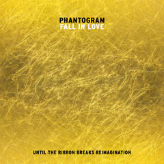 Fall In Love (Until The Ribbon Breaks Reimagination)