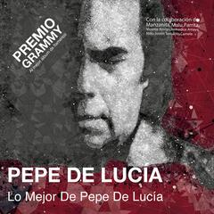 Lo Mejor De Pepe De Lucía