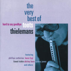 Hard To Say Goodbye - The Very Best Of Toots Thielemans